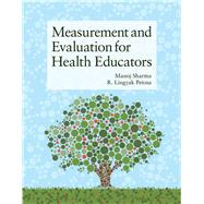 Measurement and Evaluation for Health Educators by Sharma, Manoj, Ph.D.; Petosa, R. Lingyak, Ph.D., 9781449628208