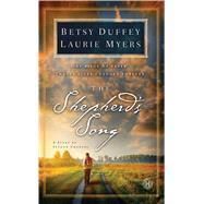 The Shepherd's Song A Story of Second Chances by Duffey, Betsy; Myers, Laurie, 9781476738208