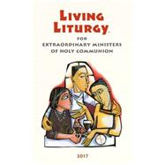 Living Liturgy for Extraordinary Ministers of Holy Communion by Zimmerman, Joyce Ann; Harmon, Kathleen; Tonkin, John W., 9780814648209