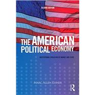 The American Political Economy: Institutional Evolution of Market and State by Eisner; Marc Allen, 9780415708210