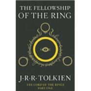 Fellowship of the Ring : Being the First Part of the Lord of the Rings by Tolkien, J. R. R., 9780547928210
