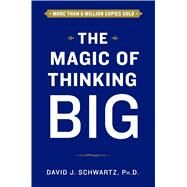 The Magic of Thinking Big by Schwartz, David J., 9781501118210