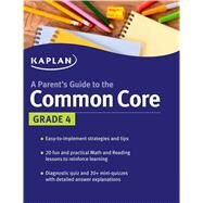 Parent's Guide to the Common Core: 4th Grade by Kaplan, 9781618658210
