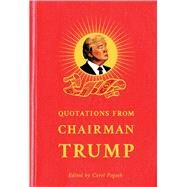Quotations from Chairman Trump by Pogash, Carol, 9780795348211