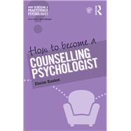 How to Become a Counselling Psychologist by Kasket; Elaine, 9781138948211