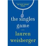 The Singles Game by Weisberger, Lauren, 9781476778211