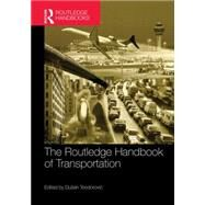 The Routledge Handbook of Transportation by Teodorovic; Dusan, 9781138798212