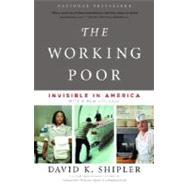 The Working Poor by SHIPLER, DAVID K., 9780375708213