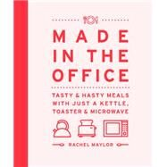 Made in the Office by Maylor, Rachel, 9780711238213