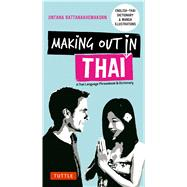 Making Out in Thai by Clewley, John; Rattanakhemakorn, Jintana, 9780804848213