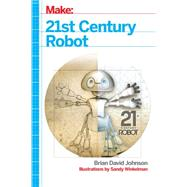 21st Century Robot: The Dr. Simon Egerton Stories by Johnson, Brian David, 9781449338213
