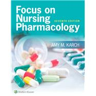 Focus on Nursing Pharmacology by Karch, Amy M., 9781496318213