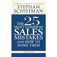 The 25 Most Common Sales Mistakes and How to Avoid Them by Schiffman, Stephan, 9781598698213