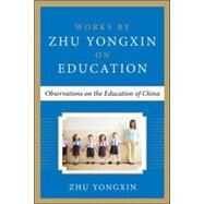 Observations on the Education of China (Works by Zhu Yongxin on Education Series) by Yongxin, Zhu, 9780071838214