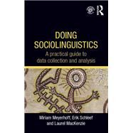 Doing Sociolinguistics: A practical guide to data collection and analysis by Meyerhoff; Miriam, 9780415698214