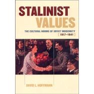 Stalinist Values by Hoffmann, David L., 9780801488214
