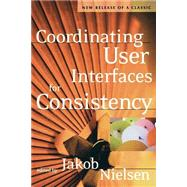 Coordinating User Interfaces for Consistency by Nielsen, 9781558608214