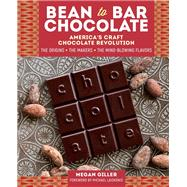 Bean To Bar Chocolate by Giller, Megan; Horton, Jody; Laiskonis, Michael, 9781612128214