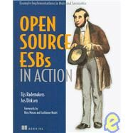 Open-Source ESBs in Action : Example Omplementations in Mule and Service Mix by Rademakers, Tijs, 9781933988214