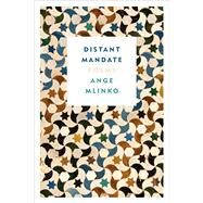 Distant Mandate Poems by Mlinko, Ange, 9780374248215