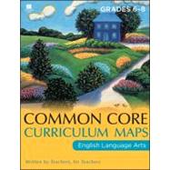 Common Core Curriculum Maps in English Language Arts Grades 6-8 by Unknown, 9781118108215