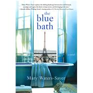 The Blue Bath by Waters-sayer, Mary, 9781250088215