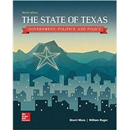 The State of Texas: Government, Politics, and Policy by Mora, Sherri; Ruger, William, 9781259548215
