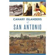 Canary Islanders of San Antonio by Pacheco, Hector, 9781467138215