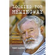 Looking for Hemingway by Castro, Tony, 9781493018215