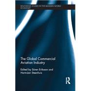 The Global Commercial Aviation Industry by Eriksson; S÷ren, 9780415818216