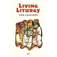 Living Liturgy for Cantors by Zimmerman, Joyce Ann; Harmon, Kathleen; Tonkin, John W., 9780814648216