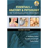 Essentials of Anatomy and Physiology for Communication Disorders (with CD-ROM) by Seikel, J. Anthony; Drumright, David G.; Seikel, Paula, 9781133018216