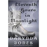 Eleventh Grave in Moonlight by Jones, Darynda, 9781250078216