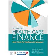 Health Care Finance + Navigate 2 Advantage Access Code by Baker, Judith, 9781284118216