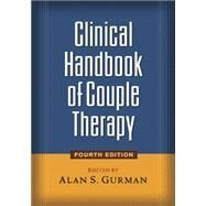 Clinical Handbook of Couple Therapy, Fourth Edition by Gurman, Alan S., 9781593858216