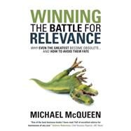 Winning the Battle for Relevance by Mcqueen, Michael, 9781630478216