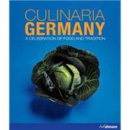 Culinaria Germany by Metzger, Christine; Stempell, Ruprecht; Buschel, Christoph; Fuis, Sasa, 9783848008216