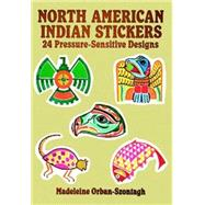 North American Indian Stickers : 24 Pressure-Sensitive Designs by Madeleine Orban-Szontagh, 9780486268217