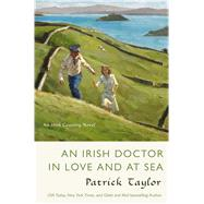 An Irish Doctor in Love and at Sea An Irish Country Novel by Taylor, Patrick, 9780765378217