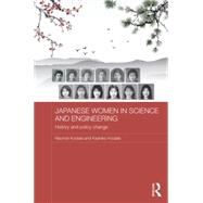 Japanese Women in Science and Engineering: History and Policy Change by Kodate; Naonori, 9781138818217