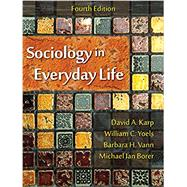 Sociology in Everyday Life by Karp, David A.; Yoels, William C.; Vann, Barbara H.; Borer, Michael Ian, 9781478628217