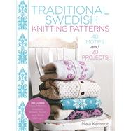 Traditional Swedish Knitting Patterns 40 Motifs and 20 Projects for Knitters by Karlsson, Maja, 9781570768217