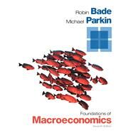 Foundations of Macroeconomics Plus NEW MyEconLab with Pearson eText -- Access Card Package by Bade, Robin; Parkin, Michael, 9780133578218