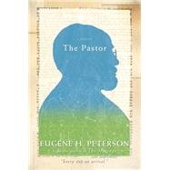 The Pastor by Peterson, Eugene H., 9780061988219
