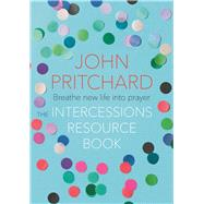 The Intercessions Resources Book by Pritchard, John, 9780281078219