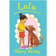 Lulu and the Dog from the Sea by McKay, Hilary; Lamont, Priscilla, 9780807548219
