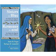 Sisters in Blue/Hermanas De Azul by Nogar, Anna M.; Lamadrid, Enrique R.; Córdova, Amy, 9780826358219