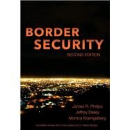 Border Security by Phelps, James R.; Dailey, Jeffrey; Koenigsberg, Monica, 9781611638219