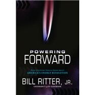 Powering Forward by Ritter, Bill, Jr., 9781936218219