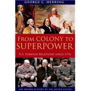 From Colony to Superpower U.S. Foreign Relations since 1776